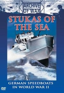 Stukas Of The Sea. German Motor Torpedo Boats in the World War II