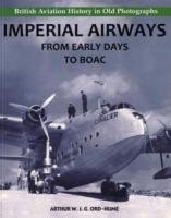 British Aviation History in Old Photographs - Imperial Airways from Early Days to BOAC