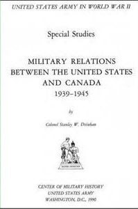 Military Relations Between the United States and Canada, 1939-1945