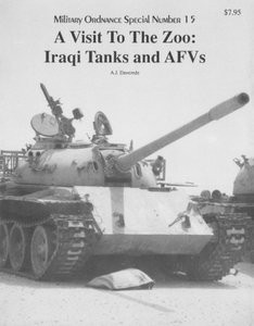 A Visit To The Zoo: Iraqi Tanks and AFVs (Military Ordnance Special Number 15)