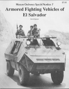 Armored fighting Vehicles of El Salvador (Museum Ordnance Special Number 07)