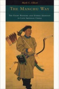 The Manchu Way: The Eight Banners and Ethnic Identity in Late Imperial China