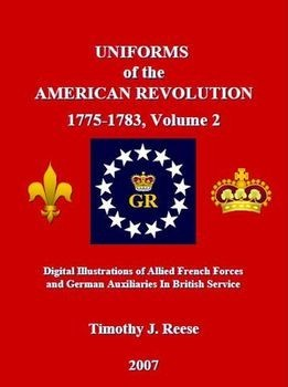 Uniforms of the American Revolution 1775-1783, Volume 2