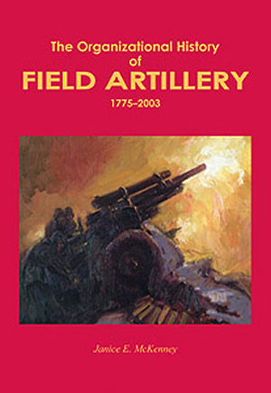 The Organizational History of Field Artillery 1775-2003