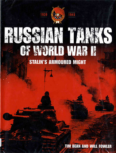 Russian Tanks of World War II. Stalins Armoured Might